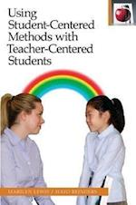 Using Student-Centered Methods with Teacher-Centered Students (Pippin Teacher's Library, nr. 44)