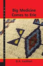 Big Medicine Comes to Erie (Black Moss Press First Lines Poetry)