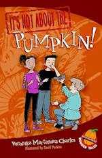 It's Not About the Pumpkin! (Easy-to-Read Wonder Tales)