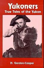 Yukoners: True Tales