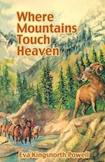 Where Mountains Touch Heaven