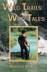 Wild Trails, Wild Tales