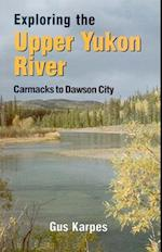 Exploring the Upper Yukon River Carmacks to DC