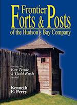 Frontier Forts & Posts of the Hudson Bay Company
