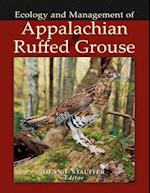 Ecology and Management of Appalachian Ruffed Grouse