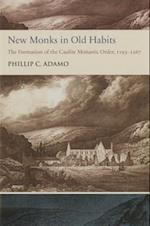 New Monks in Old Habits (Studies and Texts, nr. 189)