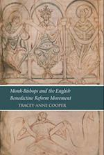 Monk-Bishops and the English Benedictine Reform Movement (Studies and Texts, nr. 193)