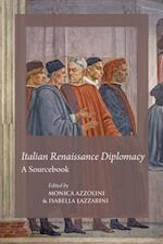 Italian Renaissance Diplomacy (Durham Medieval and Renaissance Texts and Translations, nr. 6)