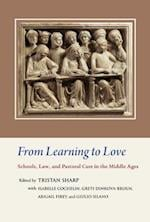 From Learning to Love (PAPERS IN MEDIAEVAL STUDIES, nr. 29)