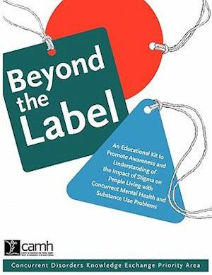 Beyond the Label: An Educational Kit to Promote Awareness and Understanding of the Impact of Stigma on People Living with Concurrent Mental Health and