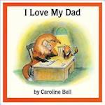 I Love My Dad af Caroline Bell