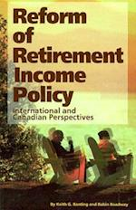 Reform of Retirement Income Policy (Queen's Policy Studies)