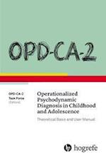 OPD-CA-2 Operationalized Psychodynamic Diagnosis in Childhood and Adolescence: Theoretical Basis and User Manual