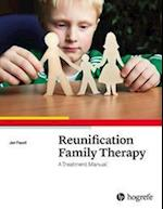 Reunification Family Therapy:  A Treatment Manual