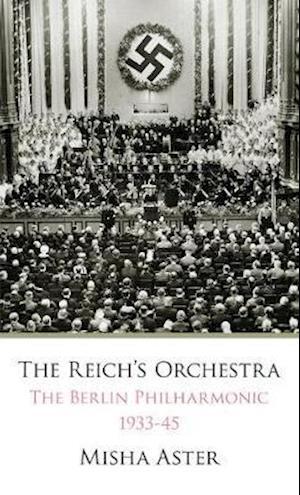 Bog, paperback Reich's Orchestra, 1933-1945 af Misha Aster