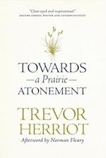 Towards a Prairie Atonement (Regina Collection)