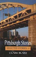 Pittsburgh Stories (Selected Stories, nr. 2)