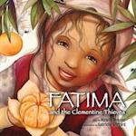 Fatima and the Clementine Thieves