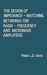 The Design of Impedance-Matching Networks for Radio-Frequency and Microwave Amplifiers (Artech House Microwave Library Hardcover)