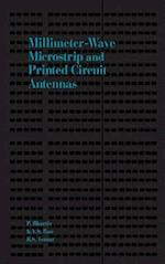 Millimeter-Wave Microstrip and Printed Circuit Antennas (Artech House Antenna Library)