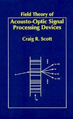 Field Theory of Acousto-Optic Signal Processing Devices (Artech House Optoelectronics Library)
