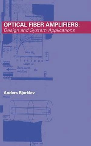 Optical Fiber Amplifiers: Design and System Applications