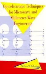 Optoelectronic Techniques for Microwave and Millimeter-Wave Engineering (Artech House Optoelectronics Library)