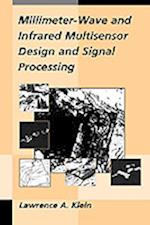 Millimeter-Wave and Infrared Multisensor Design and Signal Processing af Lawrence A. Klein