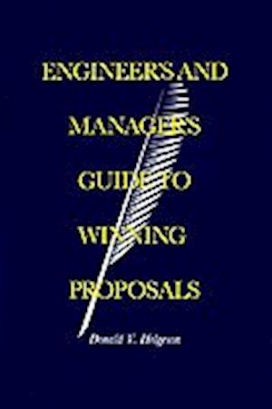 Engineer's and Manager's Guide to Winning Proposals