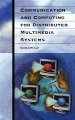 Communication and Computing for Distributed Multimedia Systems (Artech House Communications Library)