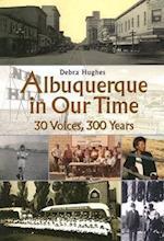 Albuquerque in Our Time