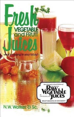 Bog, paperback Fresh Vegetable and Fruit Juices af Norman W Walker