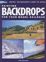 Painting Backdrops for Your Model Railroad (Model Railroaders How To Guides)