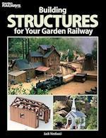 Building Structures for Your Garden Railway (Garden Railways Books)