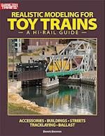 Realistic Modeling for Toy Trains (Classic Toy Trains Books)