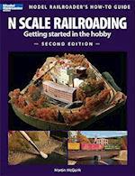 N Scale Railroading 2/E (Model Railroaders How To Guides)