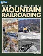 The Model Railroader's Guide to Mountain Railroading (The Model Railroader's Guide to)