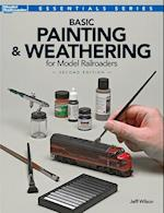 Basic Painting & Weathering for Model Railroaders (Essentials)