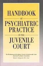 Handbook of Psychiatric Practice in the Juvenile Court