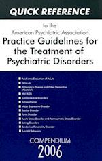 Quick Reference to the American Psychiatric Association Practice Guidelines for the Treatment of Psychiatric Disorders