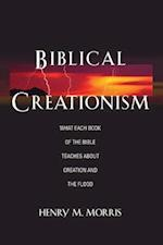Biblical Creationism What Each Book of the Bible Teaches about Creation and the Flood af Henry Morris