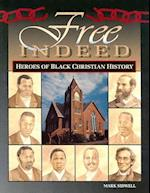 Free Indeed - Heroes of Black Christian History af Mark Sidwell