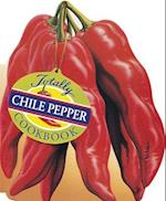 The Totally Chile Peppers Cookbook (Totally Cookbooks)