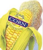 Totally Corn Cookbook (Totally Cookbooks)