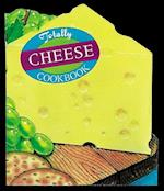 Totally Cheese (Totally Cookbooks)