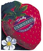 Totally Strawberries Cookbook (Totally Cookbooks)