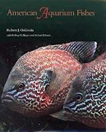 American Aquarium Fishes (W L Moody Jr Natural History Hardcover, nr. 28)