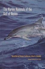 The Marine Mammals of the Gulf of Mexico af Bernd Wursig, David J. Schmidly, Thomas A. Jefferson