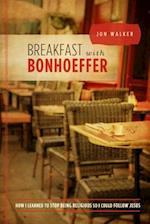 Breakfast with Bonhoeffer af Jon Walker