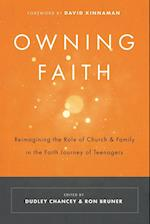 Owning Faith: Reimagining the Role of Church & Family in the Faith Journey of Teenagers